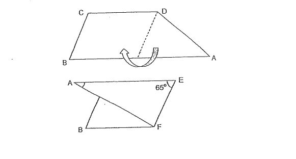 Question Image of The figure shown below, a trapezium ABCD was folded as shown. AB is parallel to CD. AE is parallel to BF. $\angle$AEF = 65$^\circ$. Find $\angle$FAE.  .
